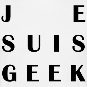 Je Suis Geek - Men's T-Shirt
