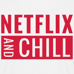 Netflix and chill - Mannen T-shirt