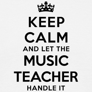 keep calm let music teacher handle it