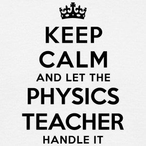 keep calm let physics teacher handle it
