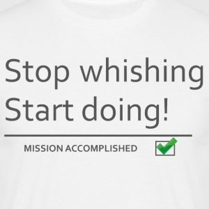 stopwishingstartdoing - T-shirt herr