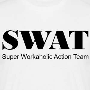 Swat Super workaholic Action Team - Men's T-Shirt