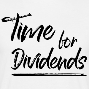 Time for Dividends - Men's T-Shirt