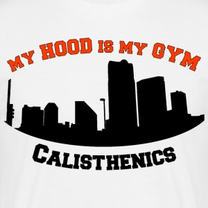 My Hood is my Gym - Men's T-Shirt