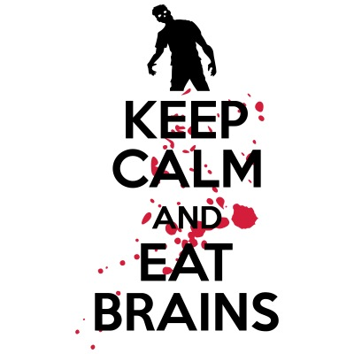 Keep calm and eat brains