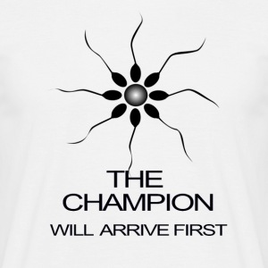 THE CHAMPION WILL ARRIVE FIRST - Men's T-Shirt