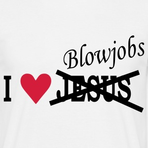I love Jesus.... Blowjobs...
