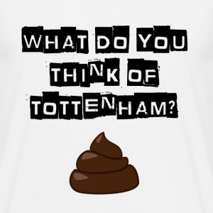 Arsenal - What do you think of Tottenham? T-shirt