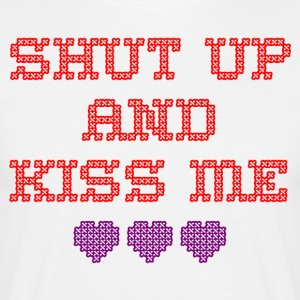 Shut up and kiss me - T-skjorte for menn