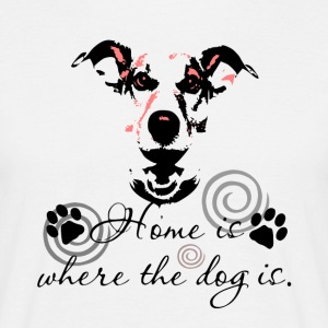 Home is where my dog ​​is - Dog Love - Men's T-Shirt