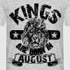 Kings Are Born In August  - Männer T-Shirt