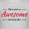 This is what an awesome dad looks like - Mannen T-shirt