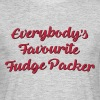 Everybodys favourite fudge packer funny  - Men's T-Shirt