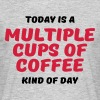 Today is a multiple cups of coffee kind of day - Camiseta hombre
