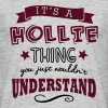 its a hollie name forename thing - Men's T-Shirt