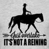 Just overtake! It's not a reining! - Men's T-Shirt