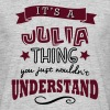 its a julia name forename thing - Men's T-Shirt