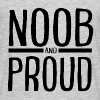 NOOB and PROUD T-shirt Homme - T-shirt Homme
