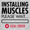Installing Muscles (Fatal Error) - Men's T-Shirt