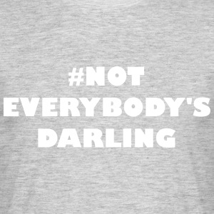 Non Everybodys Darling, - T-shirt Homme
