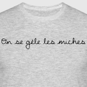 On se gèle les miches - T-shirt Homme