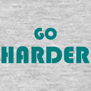 Go harder - T-shirt Homme
