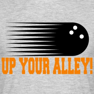Funny Bowling UP YOUR ALLEY! - Men's T-Shirt