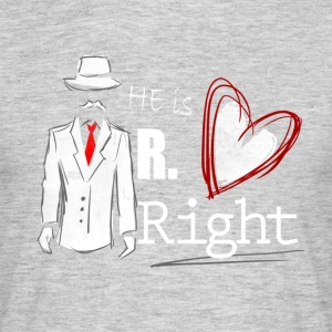 Mr Right - Partnerlook Shirt 001 - Mannen T-shirt