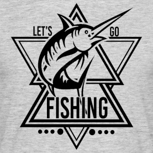 Lets go Fishing - We love Fishing - Men's T-Shirt