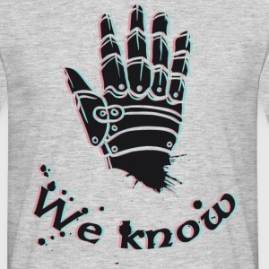 we Know - Mannen T-shirt