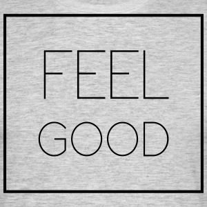 feel good - Männer T-Shirt