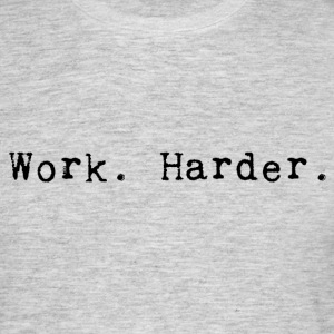 work harder_black - Men's T-Shirt