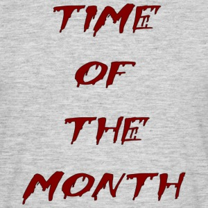 time of the month - Men's T-Shirt