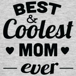 best and coolest mom ever black - Men's T-Shirt