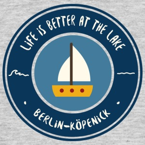 LIFE IS BETTER AT THE LAKE | Koepenick - Men's T-Shirt