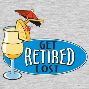 Retired Get Lost! - Männer T-Shirt