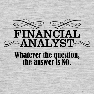 financial analyst - Männer T-Shirt