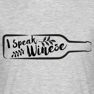 For wine lovers: I speak Winese - Men's T-Shirt