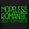 Hopeless Romantic - Men's T-Shirt