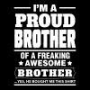 I'm A Proud Brother Of A Freaking Awesome Brother - Men's T-Shirt