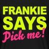 Frankie Says... - Men's T-Shirt