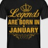 Legends are Born in January - Men's T-Shirt