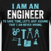 I Am An Engineer... - Men's T-Shirt