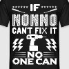 IF NONNO CAN'T FIX IT! - Men's T-Shirt