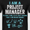 I Am A Project Manager... - Men's T-Shirt