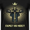 Expect no Mercy - Männer T-Shirt