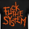 fuck the system - Men's T-Shirt