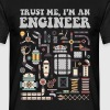 Trust me, I'm an engineer - Men's T-Shirt