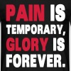 Pain Is Temporary, Glory Is Forever. - Männer T-Shirt