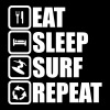 eat sleep surf repeat,Surf / Surfing / Surfer / - Mannen T-shirt